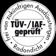 TÜF- / IAF geprüft - frei von zukünftigen Ausdünstungen - Radondicht